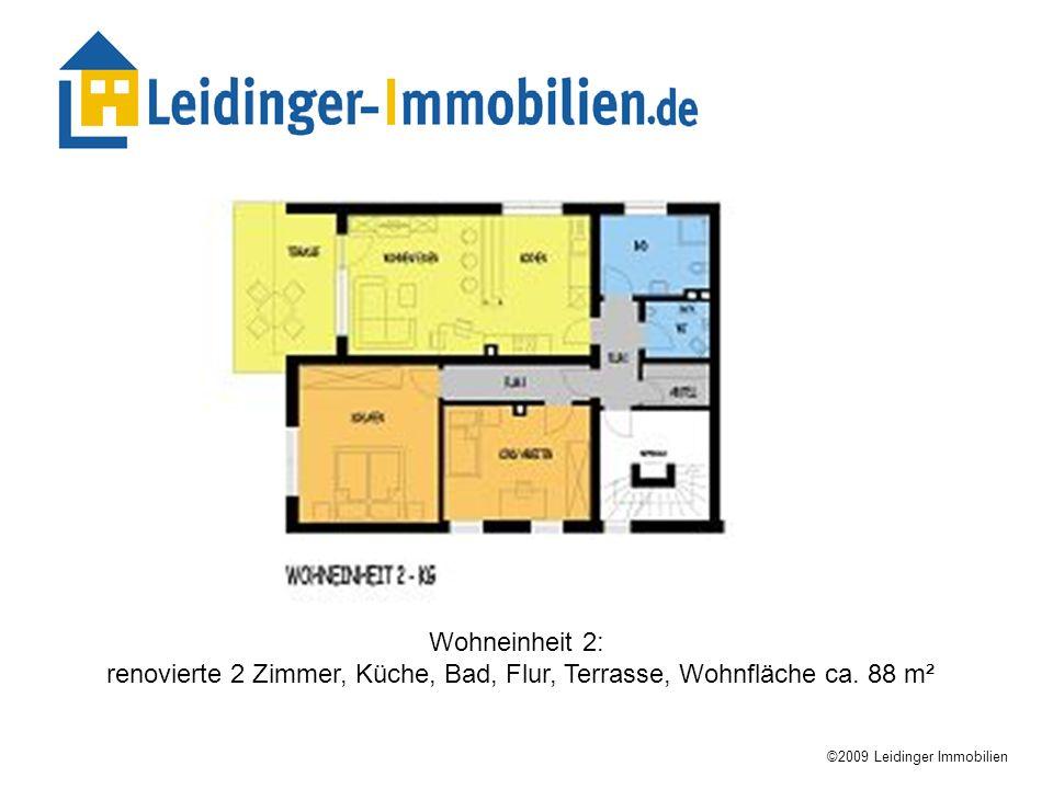 renovierte 2 Zimmer, Küche, Bad, Flur, Terrasse, Wohnfläche ca. 88 m²