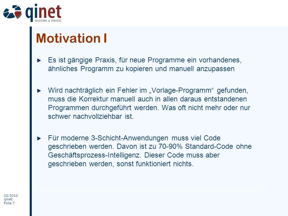 Motivation IEs ist gängige Praxis, für neue Programme ein vorhandenes, ähnliches Programm zu kopieren und manuell anzupassen.