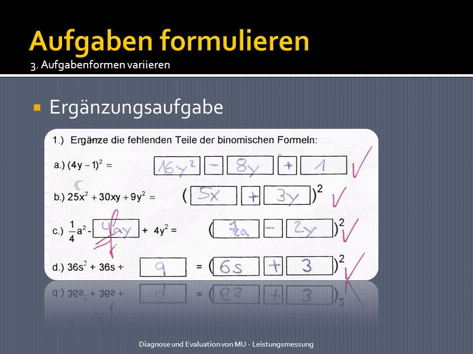 Aufgaben formulieren Ergänzungsaufgabe 3. Aufgabenformen variieren