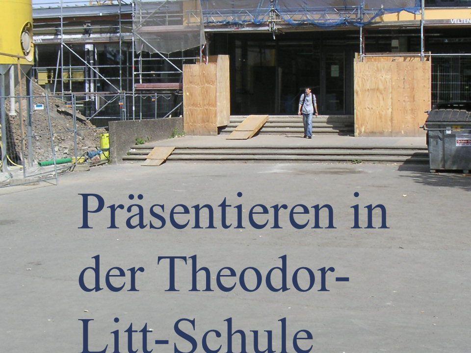 Präsentieren in der Theodor-Litt-Schule