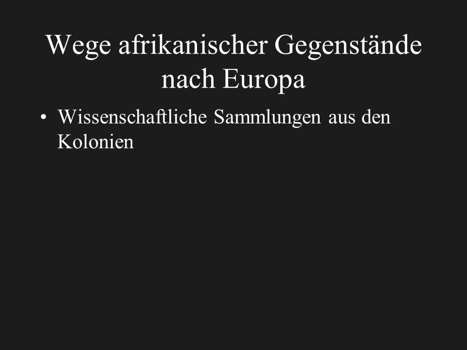Wege afrikanischer Gegenstände nach Europa