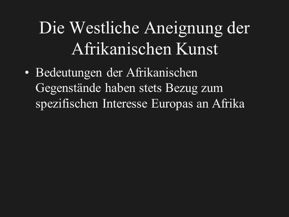 Die Westliche Aneignung der Afrikanischen Kunst