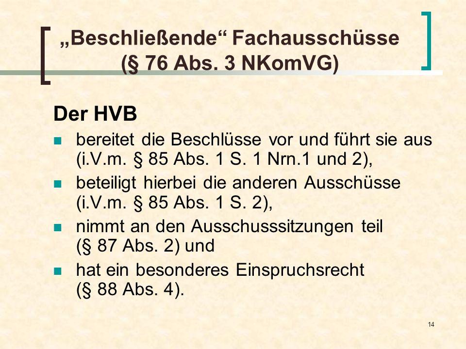 """Beschließende Fachausschüsse (§ 76 Abs. 3 NKomVG)"