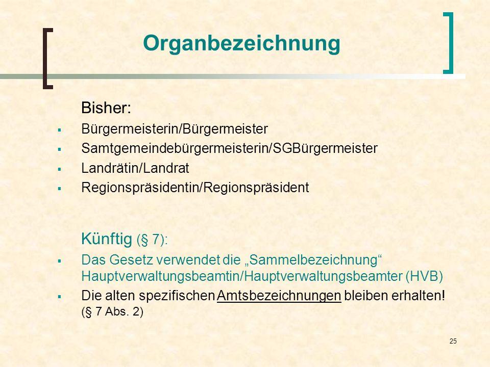 Organbezeichnung Bisher: Künftig (§ 7): Bürgermeisterin/Bürgermeister