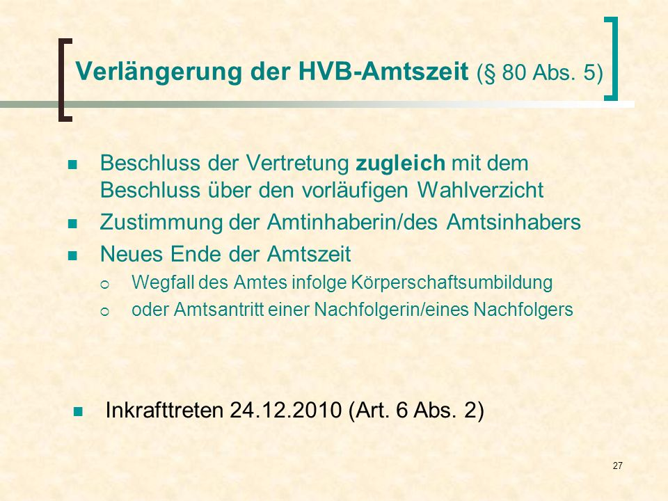 Verlängerung der HVB-Amtszeit (§ 80 Abs. 5)