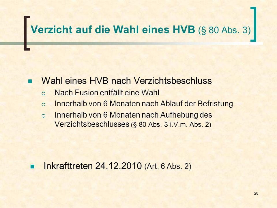 Verzicht auf die Wahl eines HVB (§ 80 Abs. 3)