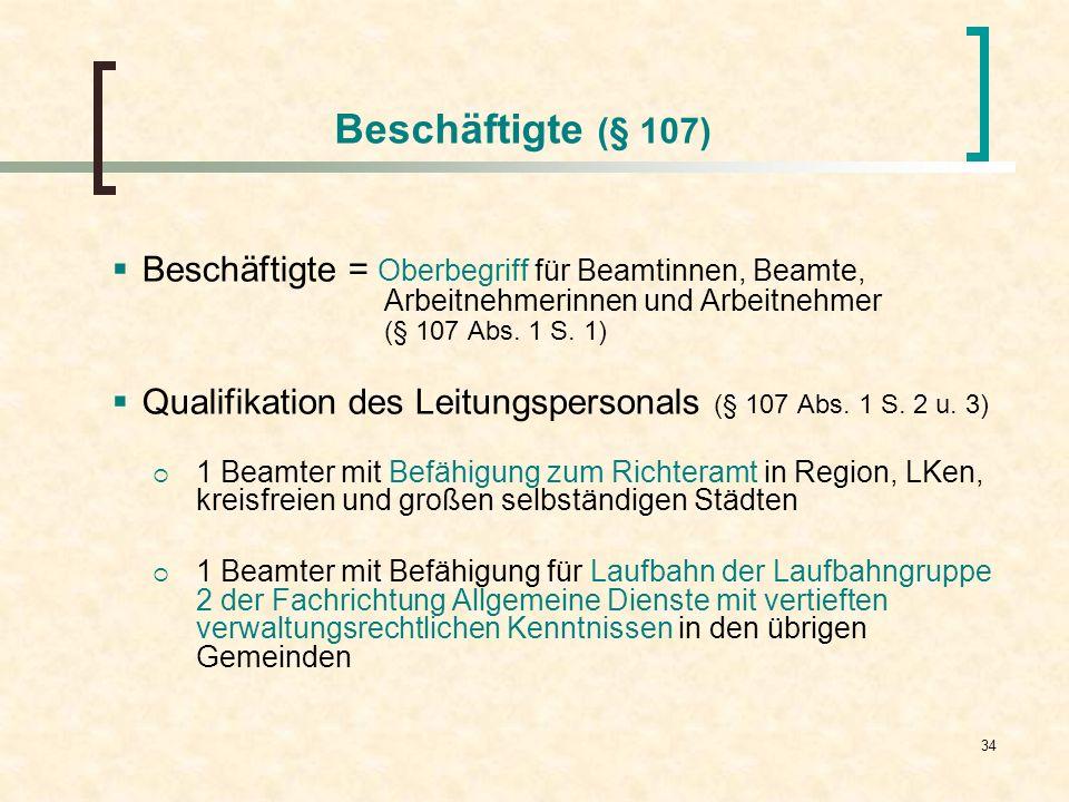 Beschäftigte (§ 107) Beschäftigte = Oberbegriff für Beamtinnen, Beamte, Arbeitnehmerinnen und Arbeitnehmer.