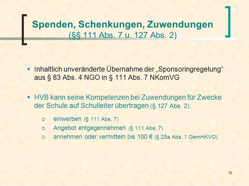 Spenden, Schenkungen, Zuwendungen (§§ 111 Abs. 7 u. 127 Abs. 2)