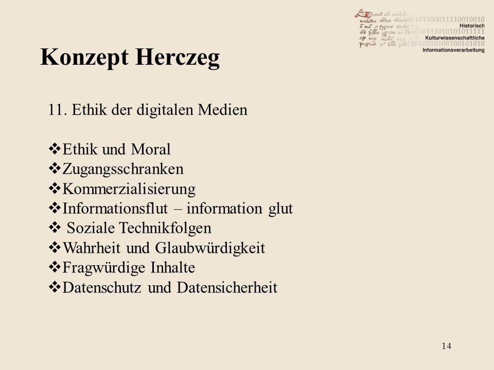 Konzept Herczeg 11. Ethik der digitalen Medien Ethik und Moral