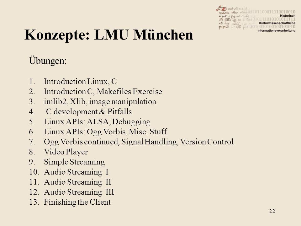 Konzepte: LMU München Übungen: Introduction Linux, C