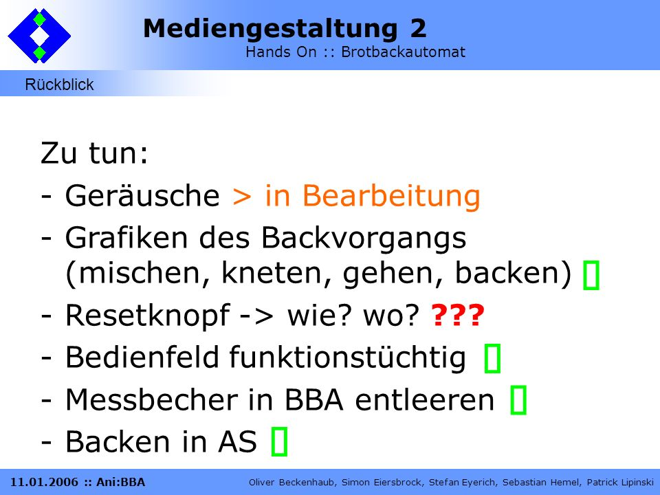 ü ü ü ü Zu tun: Geräusche > in Bearbeitung