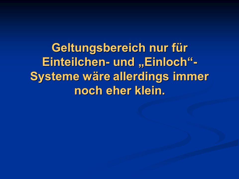 """Geltungsbereich nur für Einteilchen- und """"Einloch -Systeme wäre allerdings immer noch eher klein."""