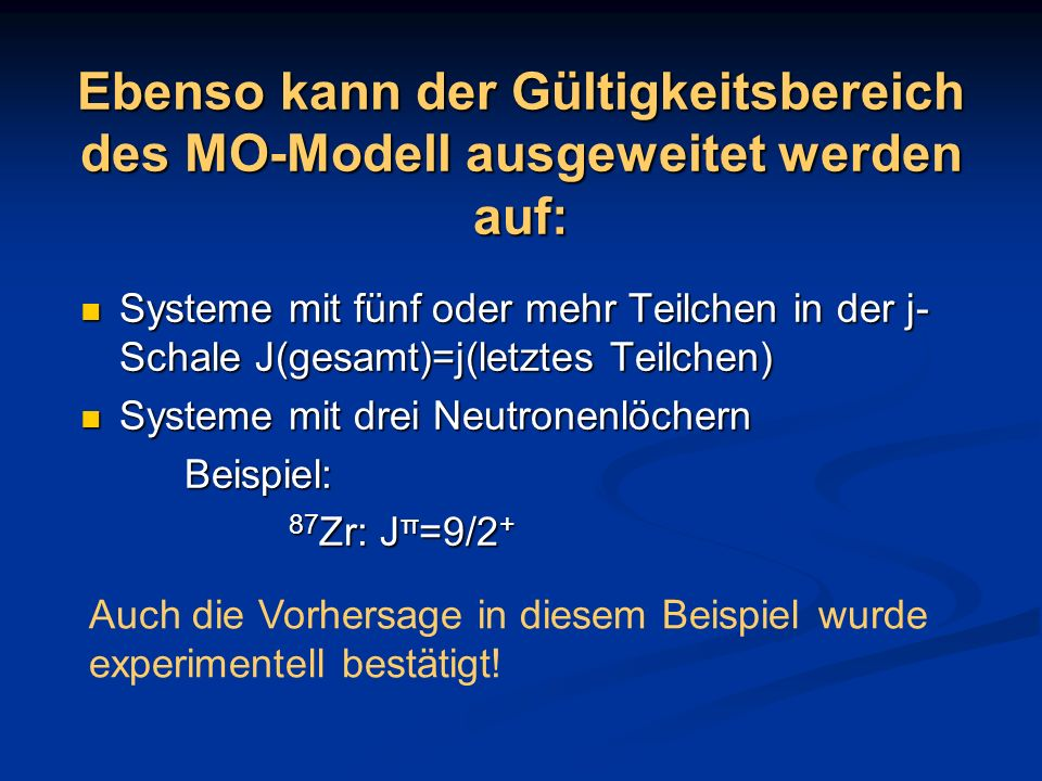 Ebenso kann der Gültigkeitsbereich des MO-Modell ausgeweitet werden auf: