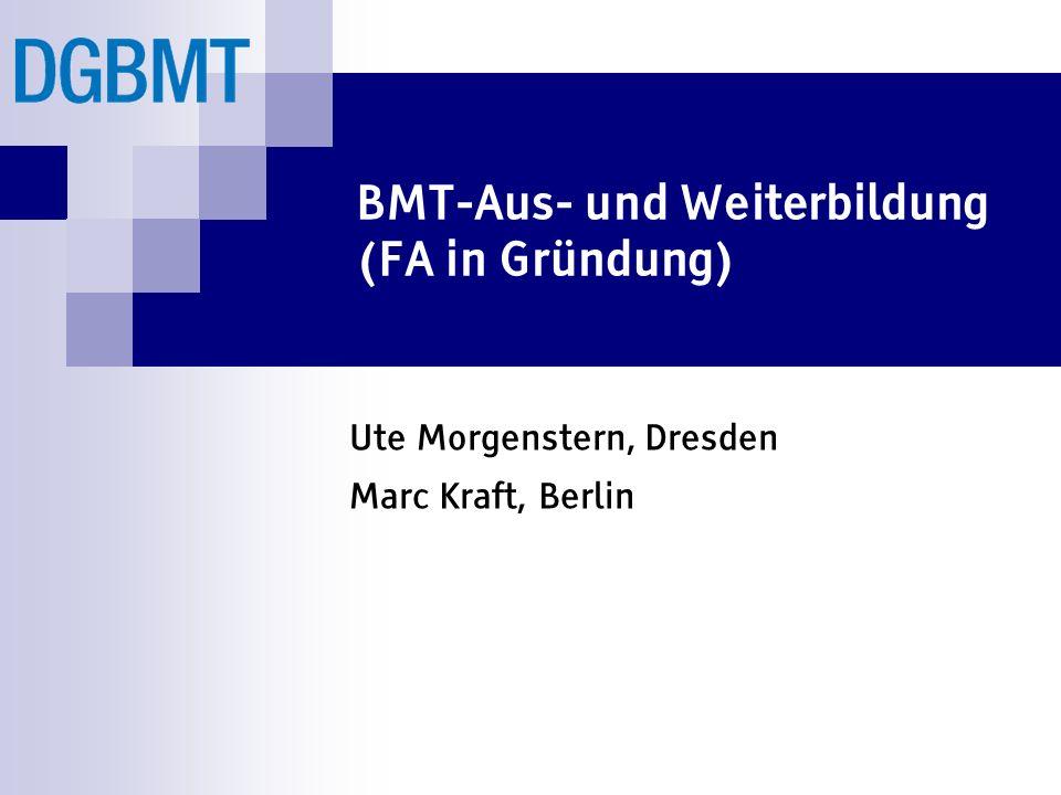 BMT-Aus- und Weiterbildung (FA in Gründung)