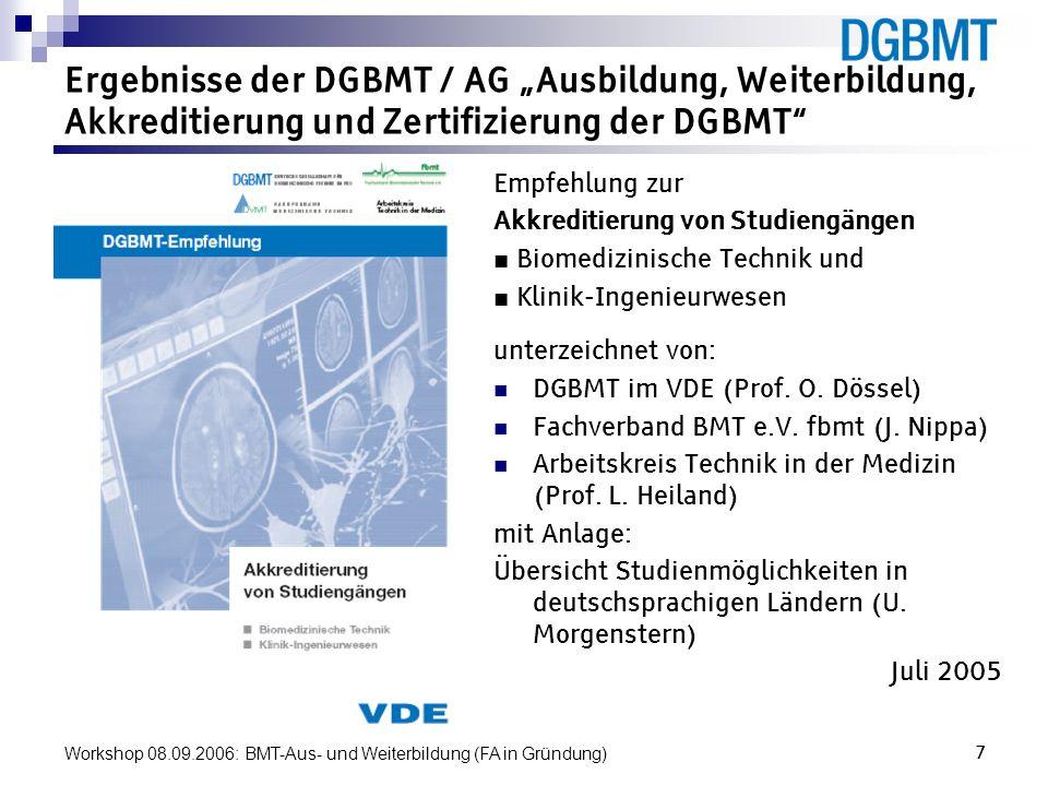 """Ergebnisse der DGBMT / AG """"Ausbildung, Weiterbildung, Akkreditierung und Zertifizierung der DGBMT"""