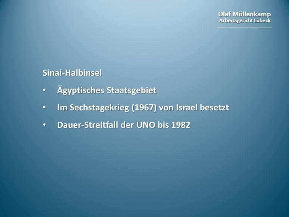 Sinai-Halbinsel Ägyptisches Staatsgebiet. Im Sechstagekrieg (1967) von Israel besetzt.