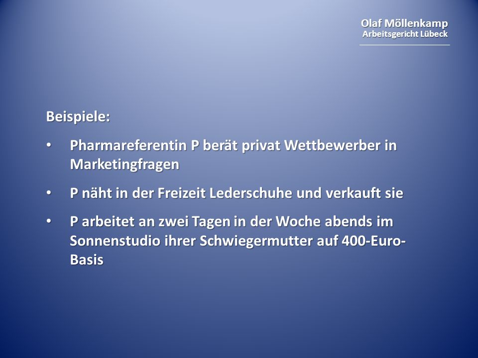 Beispiele: Pharmareferentin P berät privat Wettbewerber in Marketingfragen. P näht in der Freizeit Lederschuhe und verkauft sie.