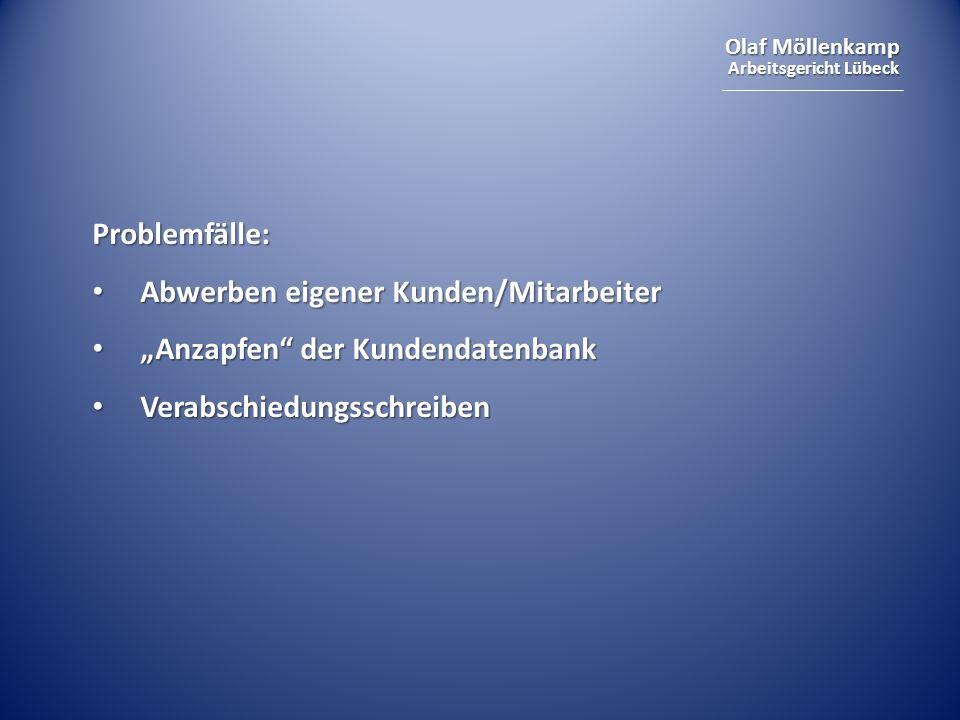 """Problemfälle:Abwerben eigener Kunden/Mitarbeiter.""""Anzapfen der Kundendatenbank."""