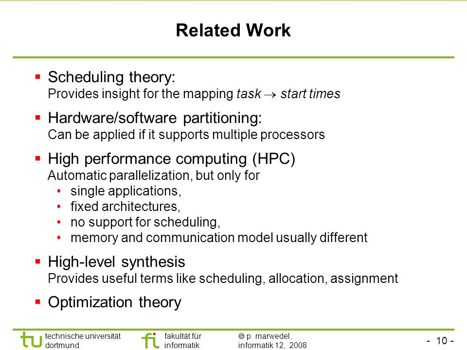 Related Work Scheduling theory: Provides insight for the mapping task  start times.