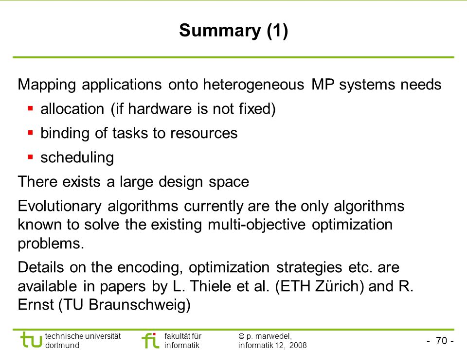Summary (1) Mapping applications onto heterogeneous MP systems needs