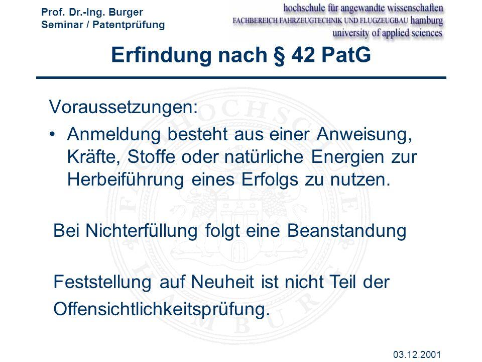 Erfindung nach § 42 PatG Voraussetzungen: