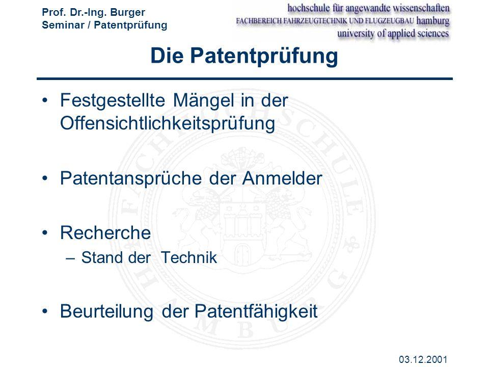 Die Patentprüfung Festgestellte Mängel in der Offensichtlichkeitsprüfung. Patentansprüche der Anmelder.