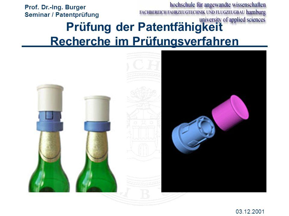 Prüfung der Patentfähigkeit Recherche im Prüfungsverfahren