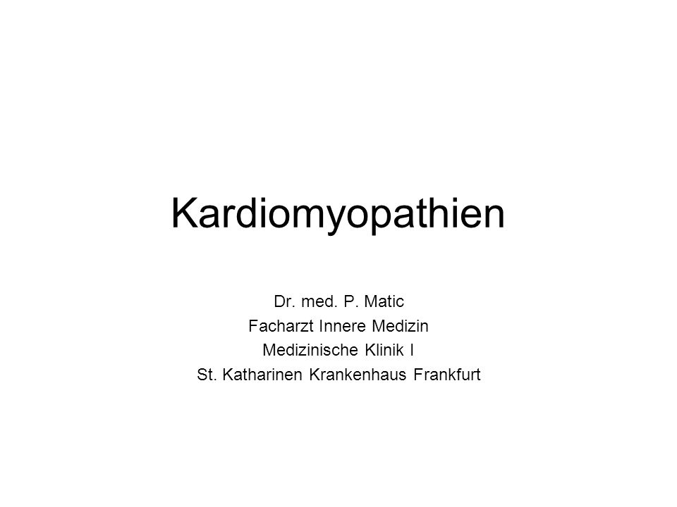 Kardiomyopathien Dr. med. P. Matic Facharzt Innere Medizin