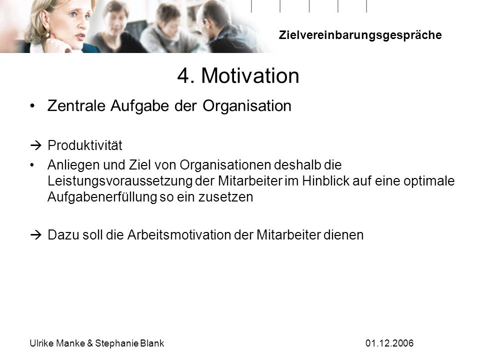 4. Motivation Zentrale Aufgabe der Organisation Produktivität