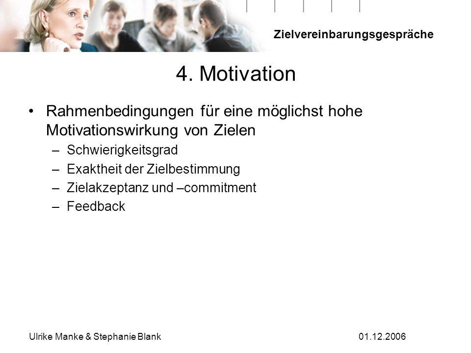 4. Motivation Rahmenbedingungen für eine möglichst hohe Motivationswirkung von Zielen. Schwierigkeitsgrad.