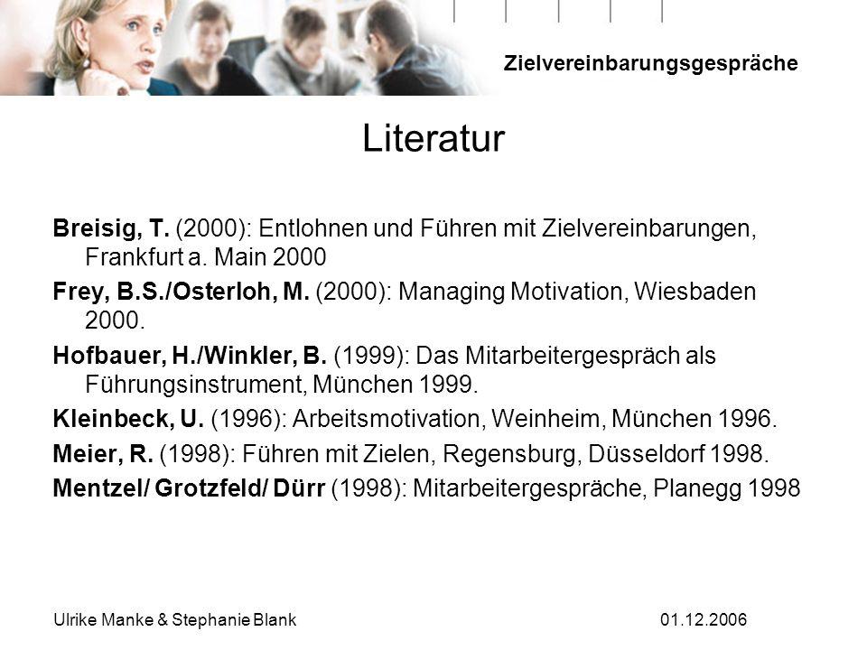 Literatur Breisig, T. (2000): Entlohnen und Führen mit Zielvereinbarungen, Frankfurt a. Main 2000.