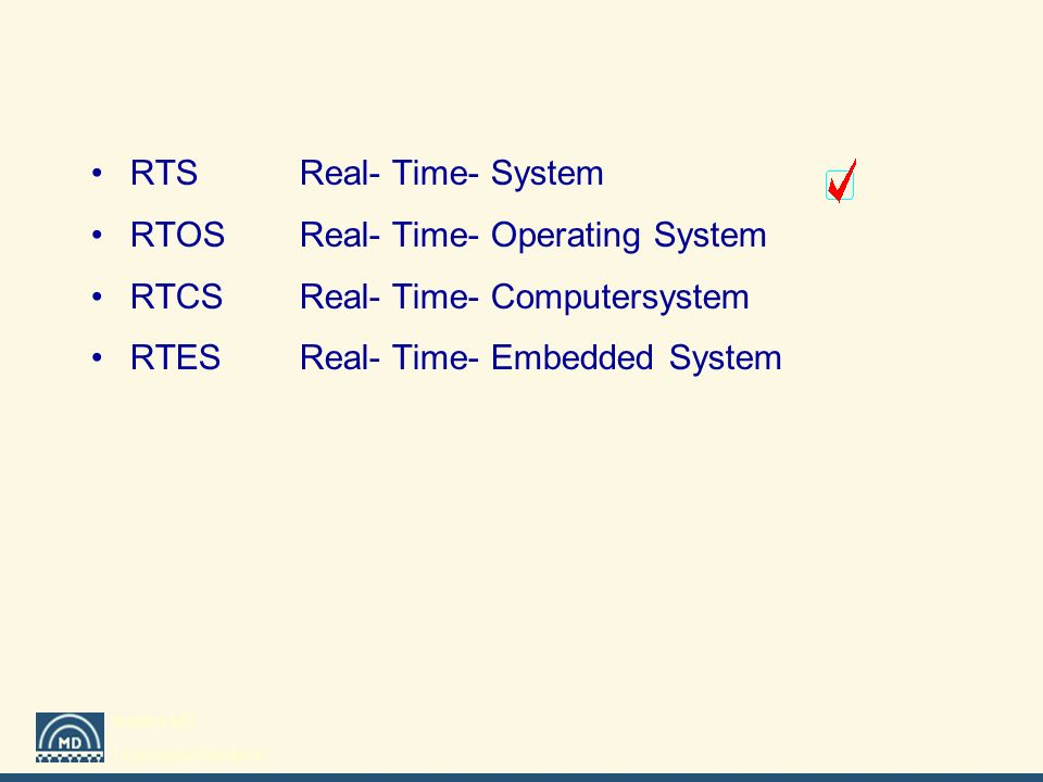 RTS Real- Time- System RTOS Real- Time- Operating System.