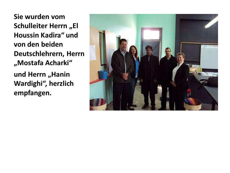 """Sie wurden vom Schulleiter Herrn """"El Houssin Kadira und von den beiden Deutschlehrern, Herrn """"Mostafa Acharki"""