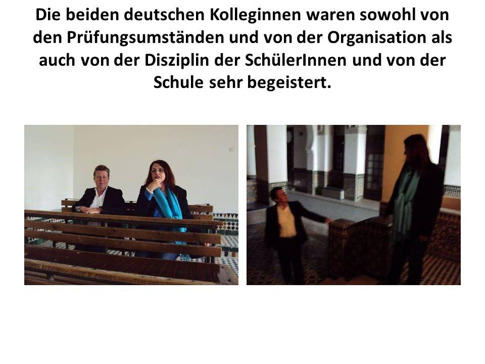 Die beiden deutschen Kolleginnen waren sowohl von den Prüfungsumständen und von der Organisation als auch von der Disziplin der SchülerInnen und von der Schule sehr begeistert.