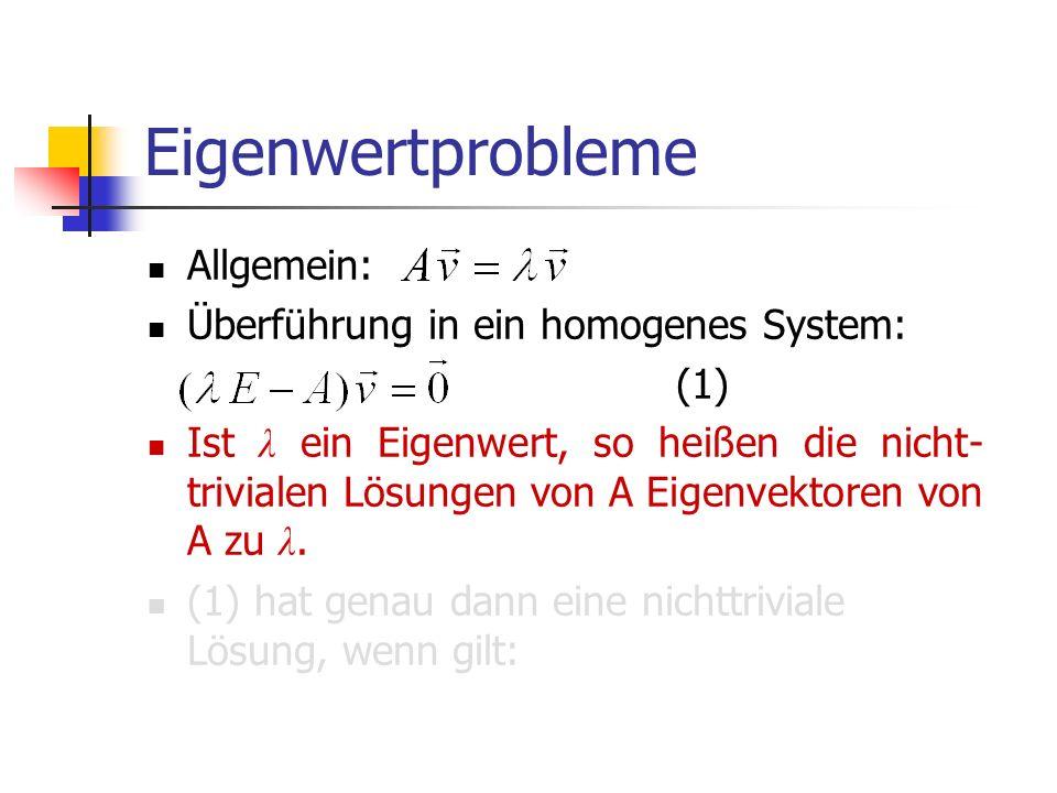 Eigenwertprobleme Allgemein: Überführung in ein homogenes System: (1)