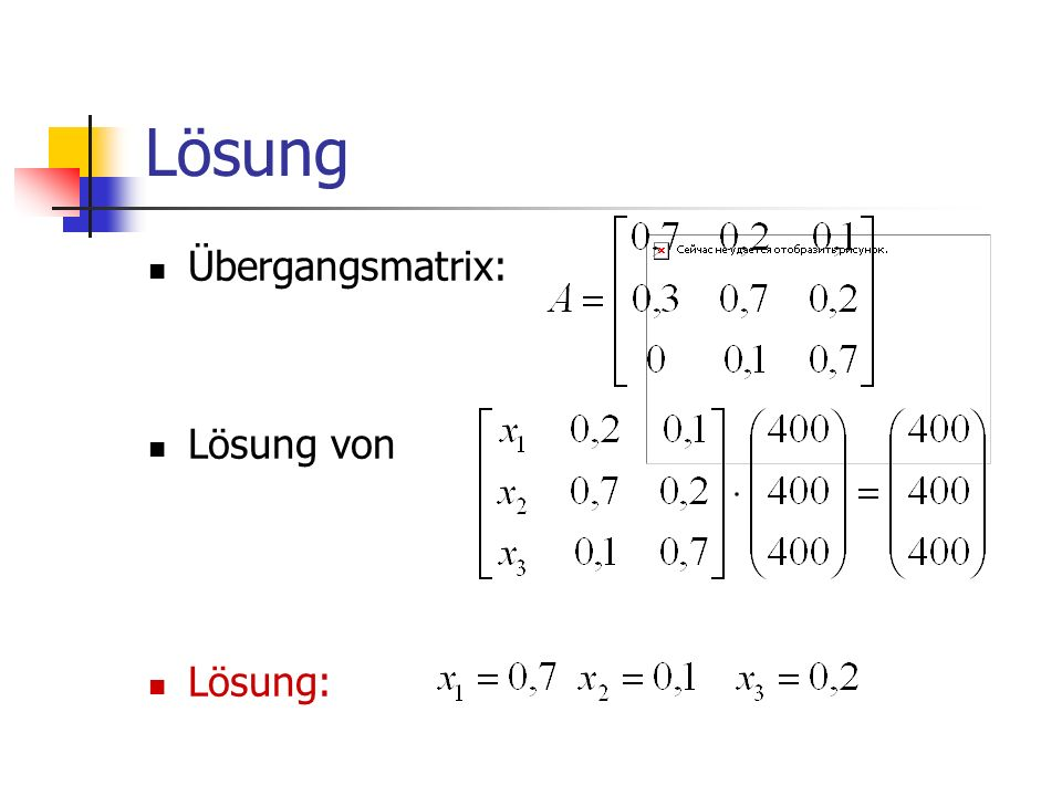 Lösung Übergangsmatrix: Lösung von Lösung: