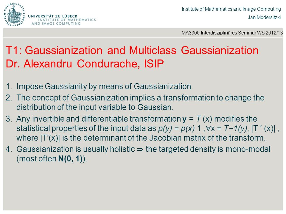 T1: Gaussianization and Multiclass Gaussianization Dr