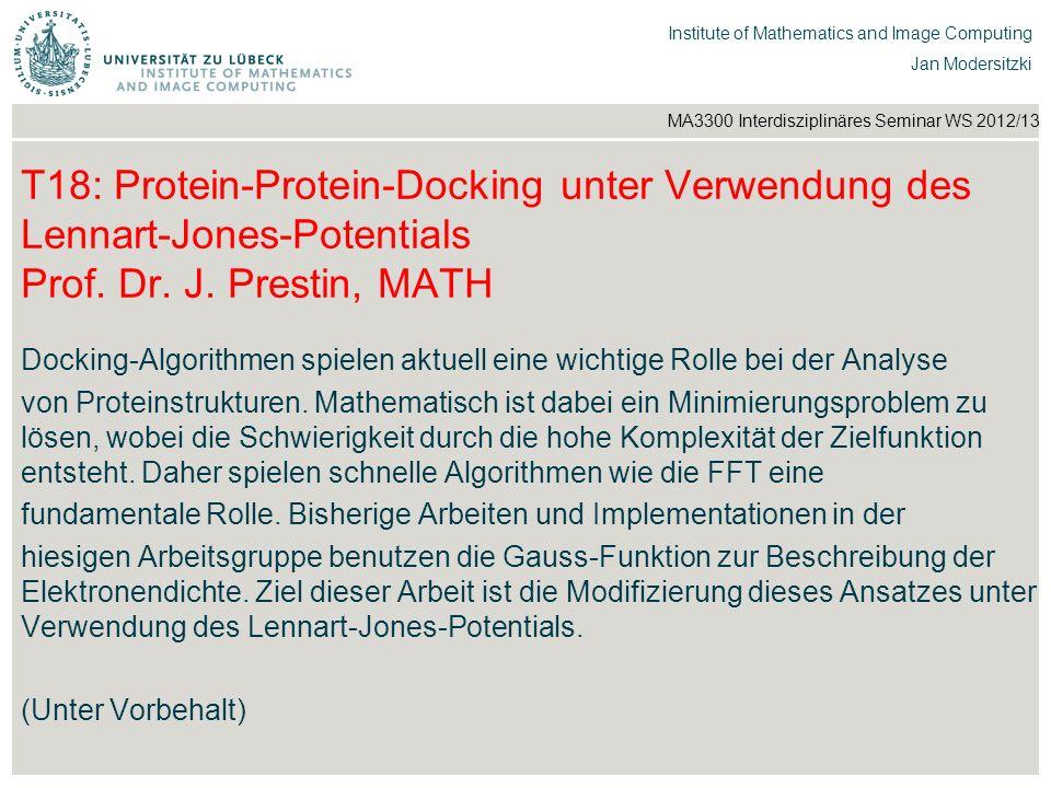 T18: Protein-Protein-Docking unter Verwendung des Lennart-Jones-Potentials Prof. Dr. J. Prestin, MATH