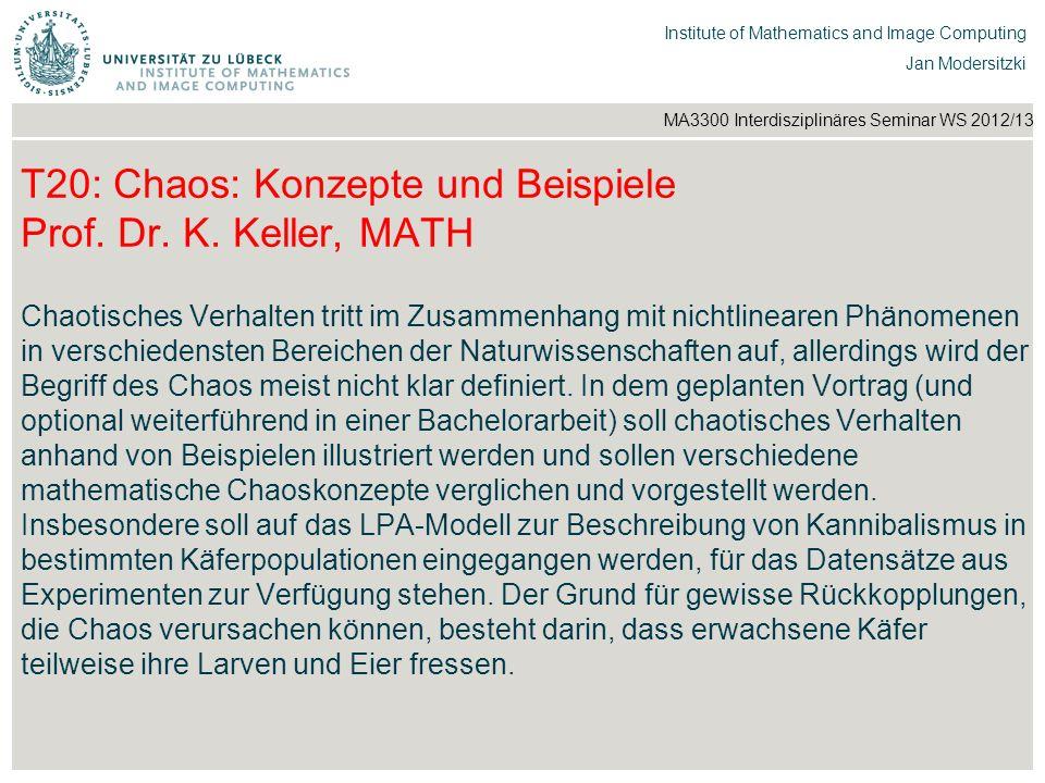 T20: Chaos: Konzepte und Beispiele Prof. Dr. K. Keller, MATH