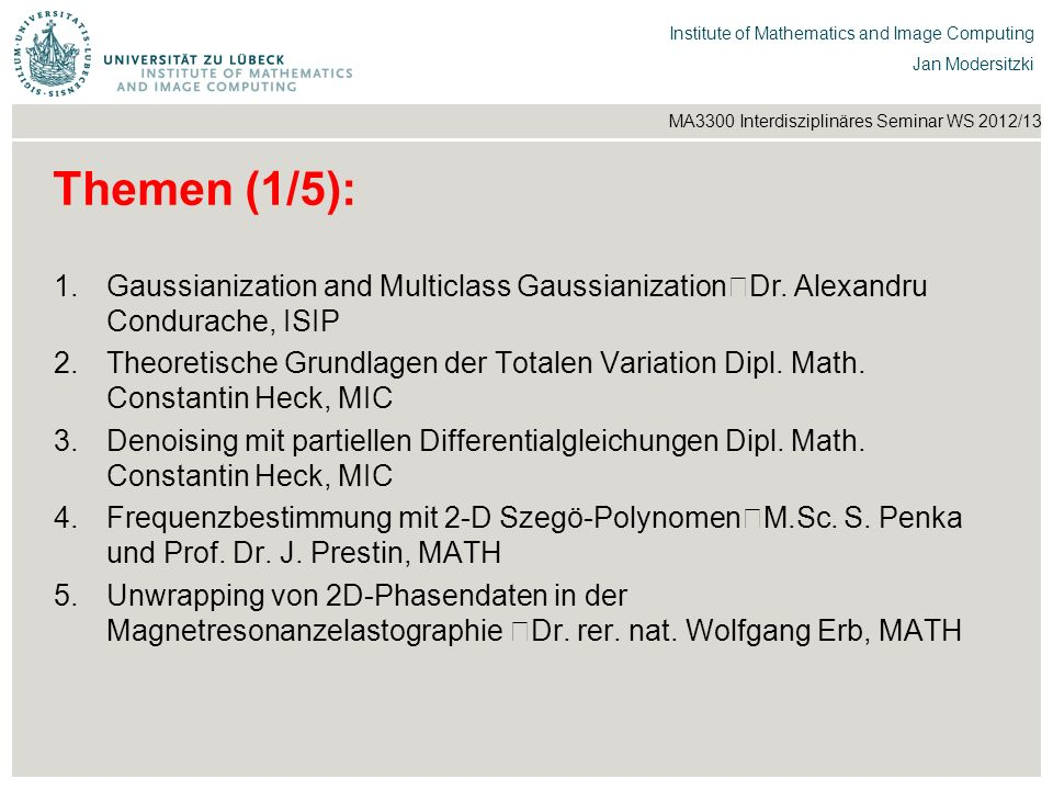 Themen (1/5): Gaussianization and Multiclass Gaussianization Dr. Alexandru Condurache, ISIP.