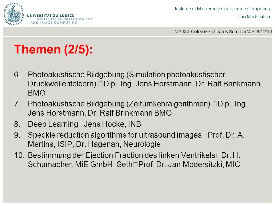 Themen (2/5):Photoakustische Bildgebung (Simulation photoakustischer Druckwellenfeldern) Dipl. Ing. Jens Horstmann, Dr. Ralf Brinkmann BMO.