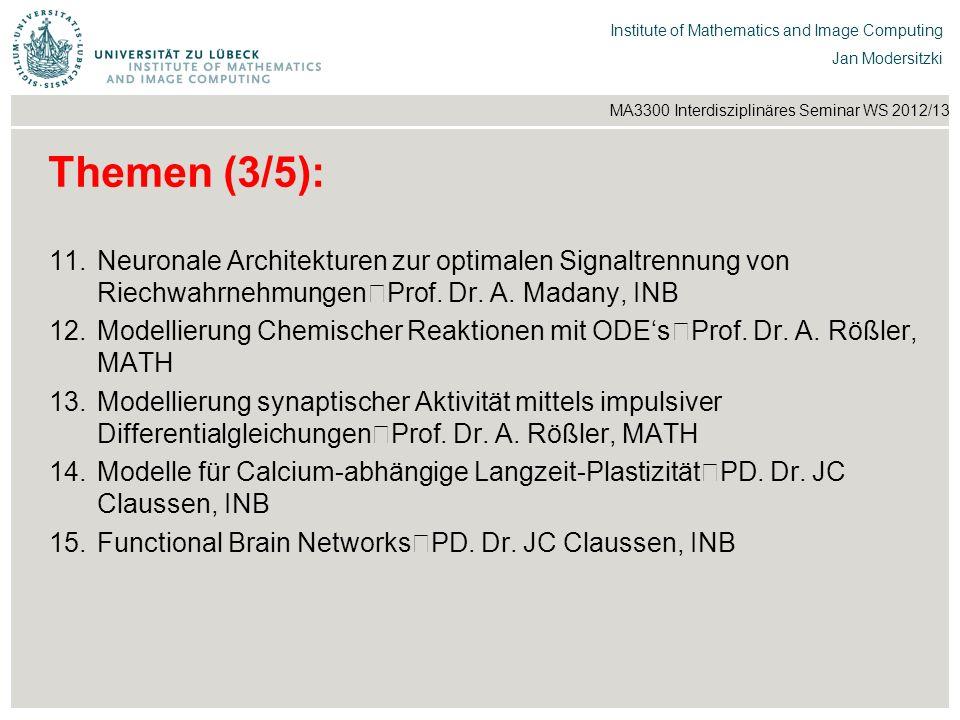 Themen (3/5): Neuronale Architekturen zur optimalen Signaltrennung von Riechwahrnehmungen Prof. Dr. A. Madany, INB.