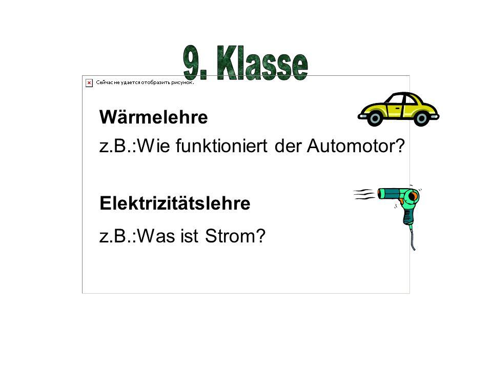9. Klasse Wärmelehre z.B.:Wie funktioniert der Automotor