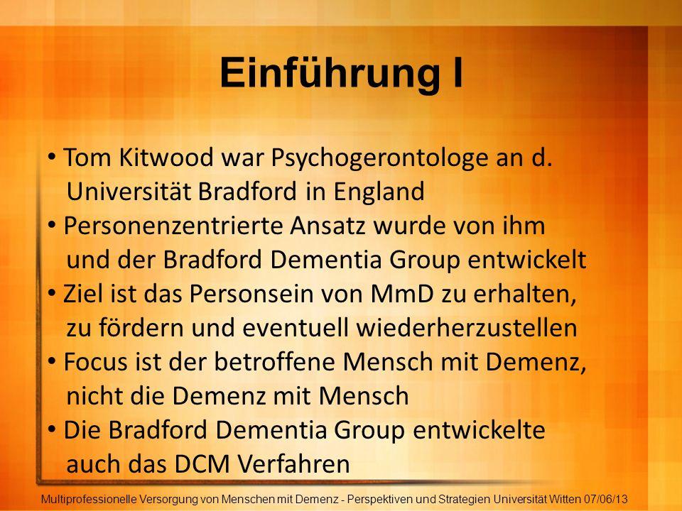 Einführung I Tom Kitwood war Psychogerontologe an d.
