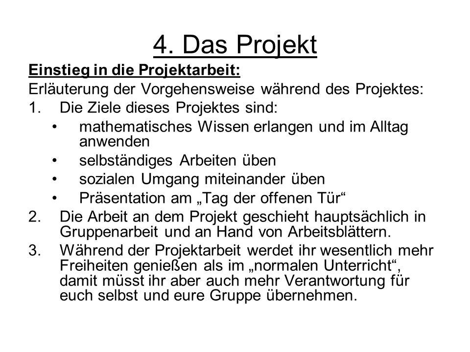 4. Das Projekt Einstieg in die Projektarbeit: