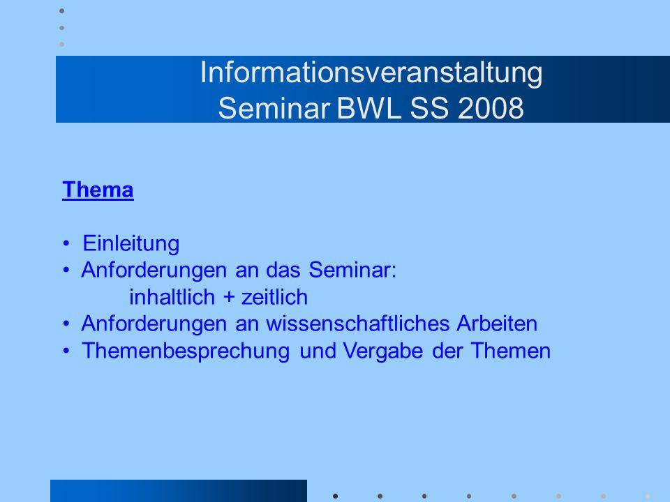 Informationsveranstaltung Seminar BWL SS 2008