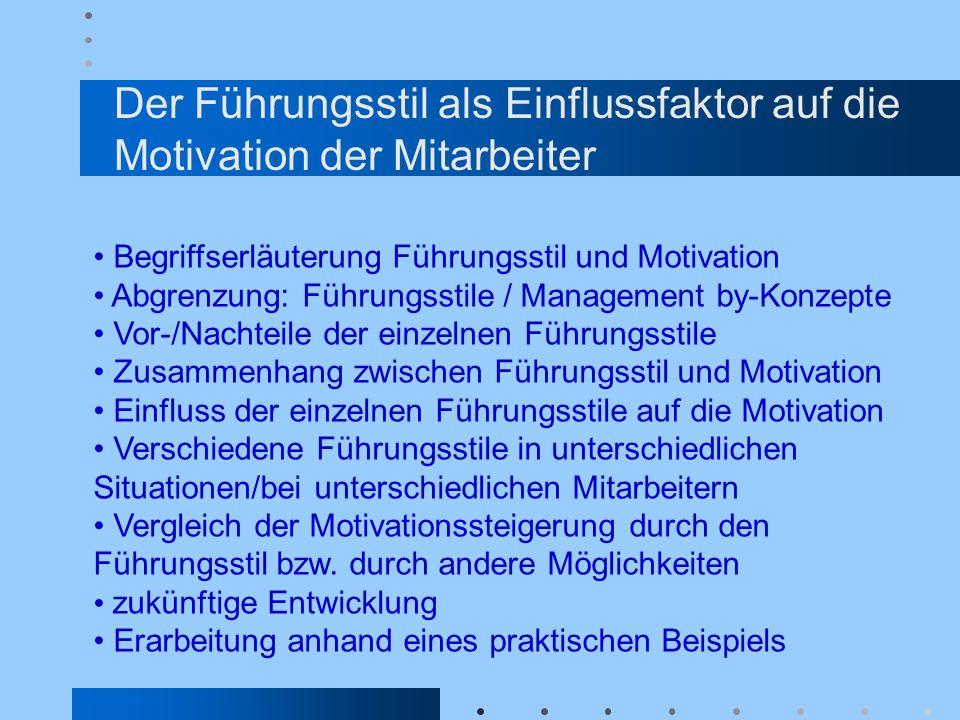 Der Führungsstil als Einflussfaktor auf die Motivation der Mitarbeiter