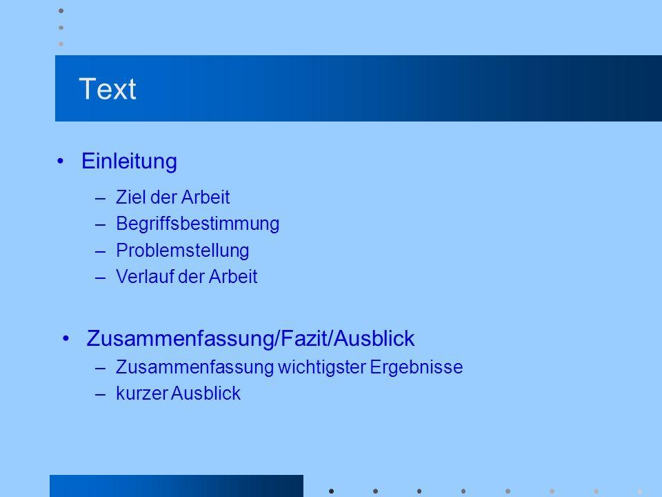 Text Einleitung Zusammenfassung/Fazit/Ausblick Ziel der Arbeit