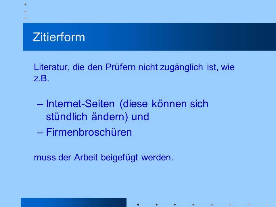 Zitierform Internet-Seiten (diese können sich stündlich ändern) und