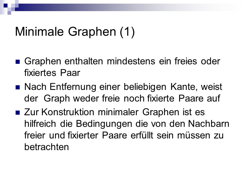 Minimale Graphen (1) Graphen enthalten mindestens ein freies oder fixiertes Paar.